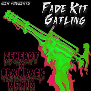 "Fade Kit – ""Gatling (ZENERGY & BRAINRACK Remix)"" 
