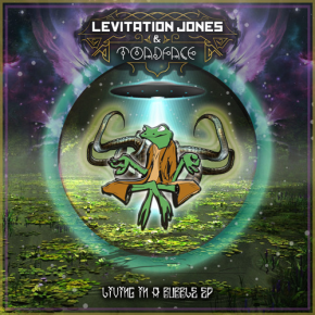 Levitation Jones & Toadface – Living In a Bubble EP [TheUntz.com Premier] | FREE DL