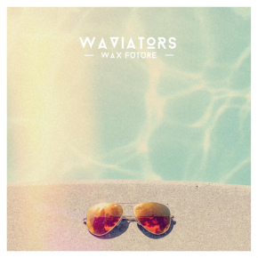 "Wax Future – ""Waviators"" 