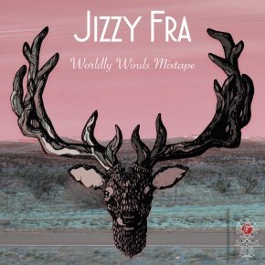 "Jizzy Fra – ""Worldly Winds Mixtape"" [Funkadelphia Recordings] 