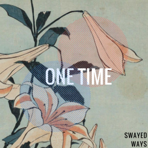 Swayed Ways – One Time EP
